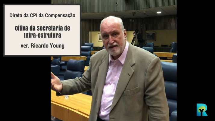 Vídeo: Direto da CPI da Compensação com a Secretaria de Infra-estrutura